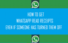 How to Get WhatsApp Read Receipts Even if Someone Has Turned Them OFF
