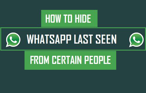 Hide WhatsApp Last Seen From Certain People