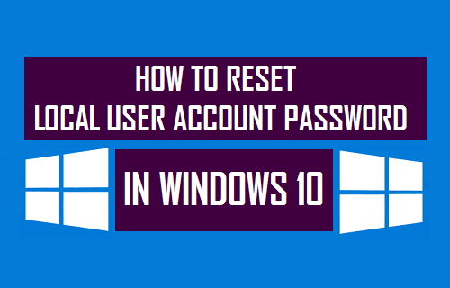 Reset Local User Account Password in Windows 10