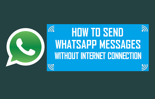 Send WhatsApp Messages Without Internet Connection