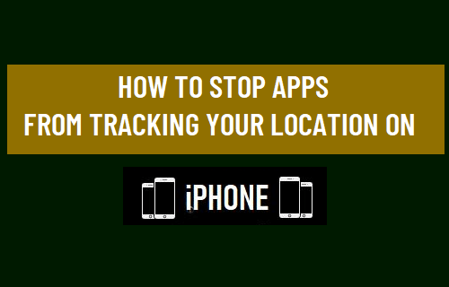 Stop Apps from Tracking Your Location On iPhone