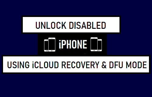 Unlock Disabled iPhone Using iCloud, Recovery and DFU Mode