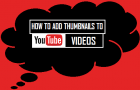 How to Add Thumbnails to YouTube Videos