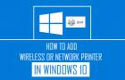 How to Add Wireless or Network Printer in Windows 10