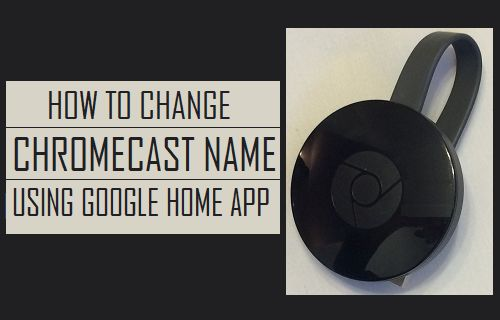 Change Chromecast Name Using Google Home App