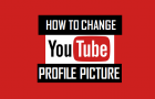 How to Change YouTube Profile Picture