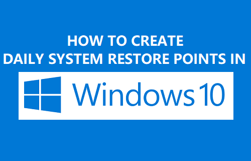 Create Daily System Restore Points in Windows 10