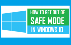 How to Get Out Of Safe Mode in Windows 10