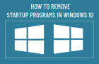 Remove Startup Programs in Windows 10