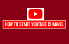 How to Start YouTube Channel