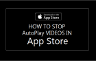 How to Stop AutoPlay Videos in App Store On iPhone