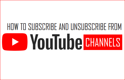 Subscribe and Unsubscribe From YouTube Channels