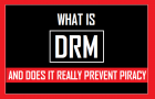 What Is DRM And Does It Really Prevent Piracy?