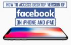 Access Facebook Desktop Version On iPhone