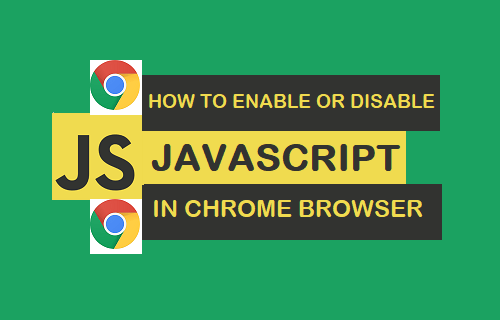 Enable or Disable JavaScript In Chrome Browser