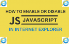 How to Enable or Disable JavaScript in Internet Explorer