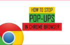 How to Stop Pop-Ups In Chrome Browser on Phone, PC and Mac