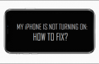 My iPhone Is Not Turning On: How to Fix?