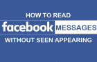 How to Read Facebook Messages Without Seen Appearing