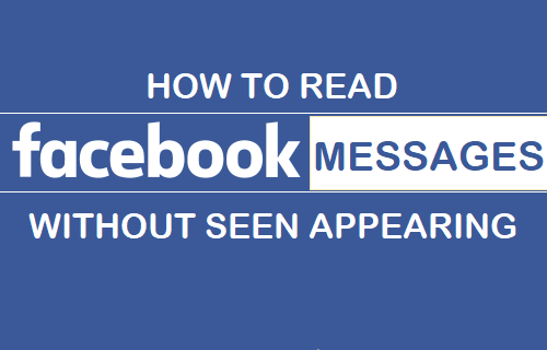 Read Facebook Messages Without Seen Appearing