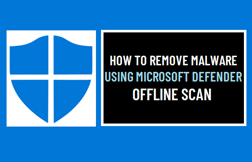 Remove Malware Using Microsoft Defender Offline Scan