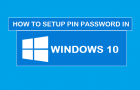 How to Setup PIN Password in Windows 10