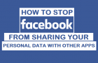Stop Facebook From Sharing Your Personal Data With Other Apps