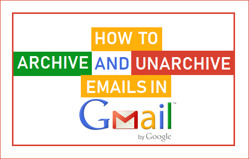 Archive and Unarchive Emails in Gmail