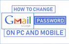 How to Change Gmail Password On PC and Mobile