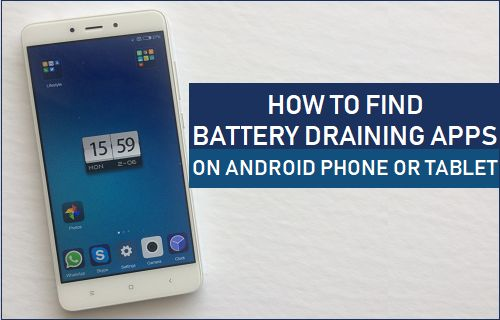 Find Battery Draining Apps on Android Phone or Tablet