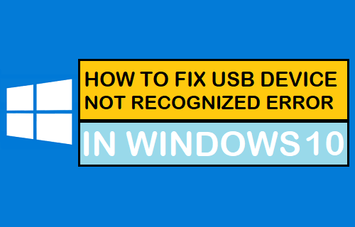Fix USB Device Not Recognized Error in Windows 10