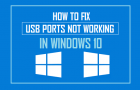 How to Fix USB Ports Not Working in Windows 10