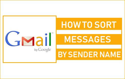 Sort Gmail By Sender Name