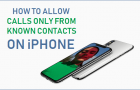 How to Allow Calls Only From Known Contacts On iPhone