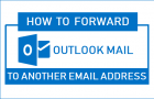 Forward Outlook Mail to Another Email Address