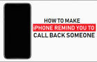 How to Make iPhone Remind You to Call Back Someone