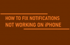 Notifications Not Working On iPhone