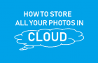 How to Store All Your Photos in Cloud