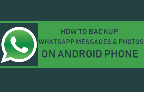 Backup WhatsApp Messages and Photos on Android Phone