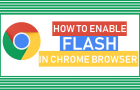 How to Enable Flash in Chrome Browser