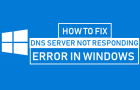 Fix DNS Server Not Responding Error in Windows
