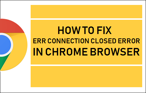 Fix ERR Connection Closed Error in Chrome Browser