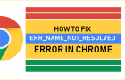 How to Fix Err Name Not Resolved Error in Chrome