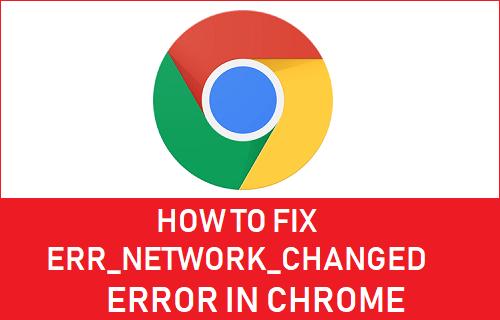 Fix ERR_NETWORK_CHANGED Error in Chrome