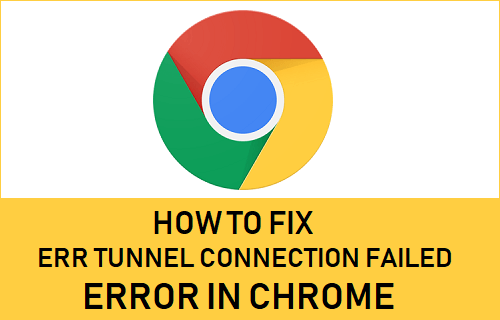 Fix Err Tunnel Connection Failed Error in Chrome