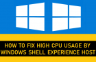 How to Fix High CPU Usage By Windows Shell Experience Host