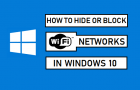 How to Hide or Block WiFi Networks in Windows 10