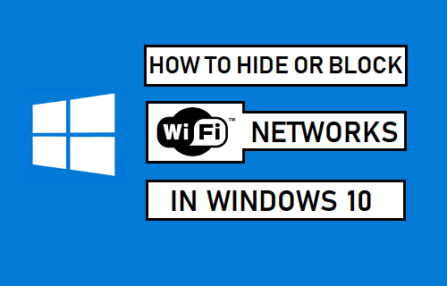 Hide or Block WiFi Networks in Windows 10