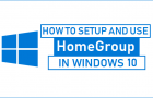How to Setup and Use HomeGroup in Windows 10