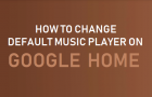Change Default Music Player on Google Home